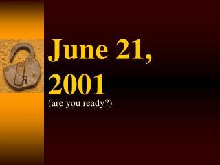 June 21, 2001