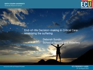 End-of-life Decision-making in Critical Care: minimising the suffering 				Deborah Sundin