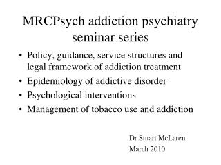 MRCPsych addiction psychiatry seminar series