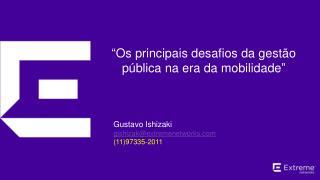 """"""" Os principais desafios  da  gestão pública na era da  mobilidade """""""