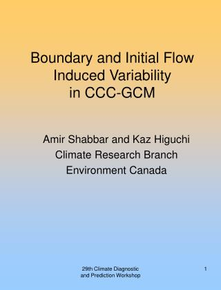 Boundary and Initial Flow Induced Variability  in CCC-GCM