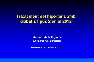 Tractament del hipertens amb diabetis tipus 2 en el 2012