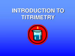 INTRODUCTION TO TITRIMETRY