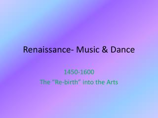 Renaissance- Music & Dance