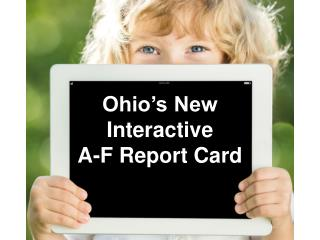 Ohio's New Interactive  A-F Report Card