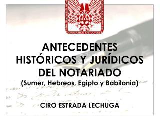 ANTECEDENTES  HISTÓRICOS Y JURÍDICOS  DEL NOTARIADO (Sumer, Hebreos, Egipto y Babilonia)