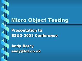 Micro Object Testing