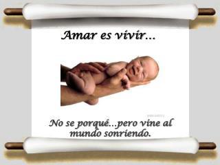 Amar es vivir…