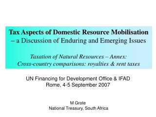 UN Financing for Development Office & IFAD Rome, 4-5 September 2007 M Grote