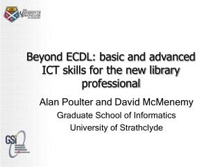 Beyond ECDL: basic and advanced ICT skills for the new library professional