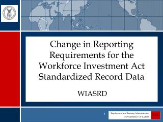 Change in Reporting Requirements for the Workforce Investment Act Standardized Record Data