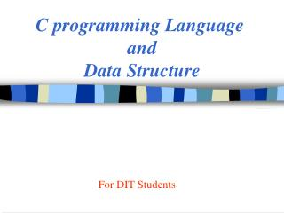 C programming Language  and  Data Structure