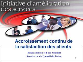 Accroissement continu de la satisfaction des clients