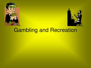 Gambling and Recreation