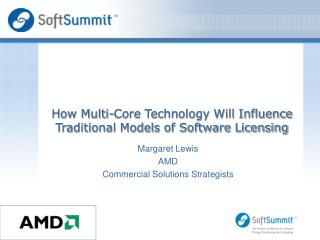 How Multi-Core Technology Will Influence Traditional Models of Software Licensing