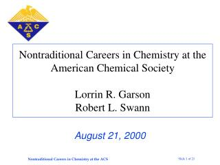 Nontraditional Careers in Chemistry at the American Chemical Society  Lorrin R. Garson  Robert L. Swann