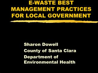 E-WASTE BEST MANAGEMENT PRACTICES FOR LOCAL GOVERNMENT