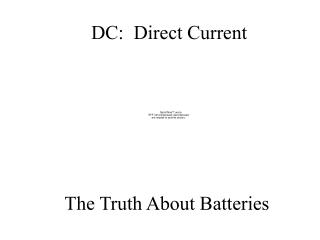 DC:  Direct Current