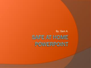 Safe at Home PowerPoint