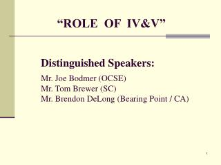 """ROLE  OF  IV&V"""