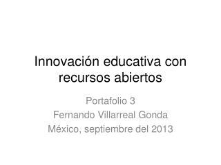 Innovaci�n educativa con recursos abiertos