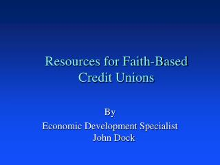 Resources for Faith-Based Credit Unions