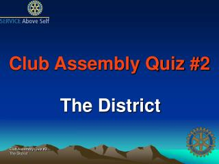 Club Assembly Quiz #2