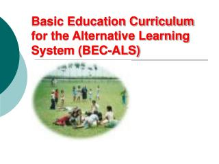 Basic Education Curriculum for the Alternative Learning System (BEC-ALS)