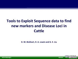 Tools to Exploit Sequence data to find new markers and Disease Loci in Cattle