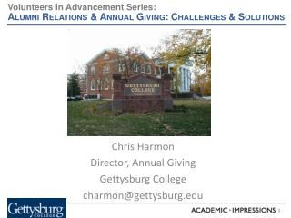 Chris Harmon Director, Annual Giving Gettysburg College charmon@gettysburg