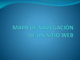 MAPA DE NAVEGACI�N  DE UN SITIO WEB