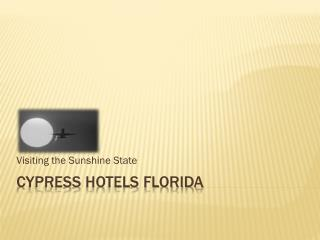 Cypress Hotels Florida