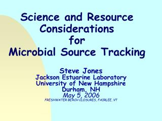 Science and Resource Considerations  for  Microbial Source Tracking