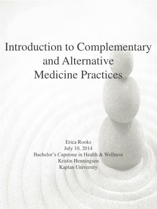 Introduction to Complementary and Alternative Medicine Practices