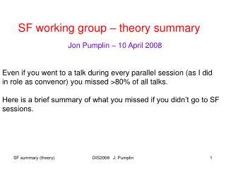 SF working group – theory summary