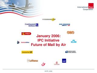 January 2006: IPC Initiative Future of Mail by Air