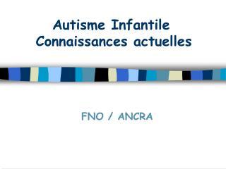Autisme Infantile  Connaissances actuelles