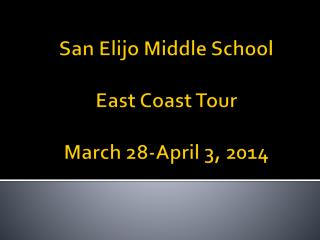 San Elijo Middle School East Coast Tour March 28-April 3, 2014