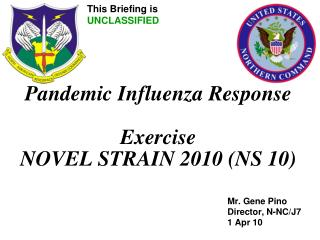 Pandemic Influenza Response Exercise NOVEL STRAIN 2010 (NS 10)