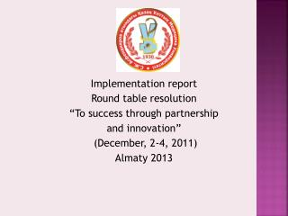Implementation  report  Round  table resolution  � To success through partnership