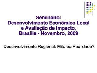 Desenvolvimento  Regional: Mito  ou Realidade ?