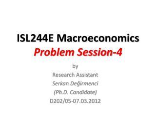 ISL244E Macroeconomics Problem Session -4