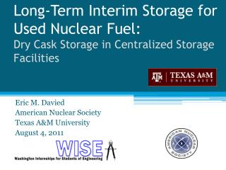 Eric M. Davied American Nuclear Society Texas A&M University August 4, 2011