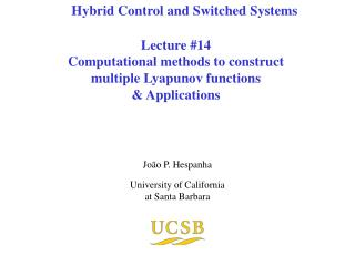 Lecture #14 Computational methods to construct multiple Lyapunov functions & Applications
