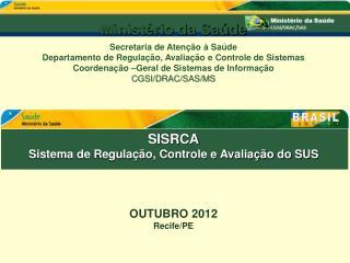 SISRCA Sistema de Regulação, Controle e Avaliação do SUS