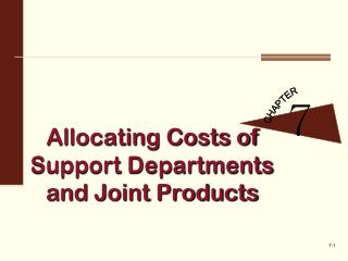 Allocating Costs of Support Departments and Joint Products