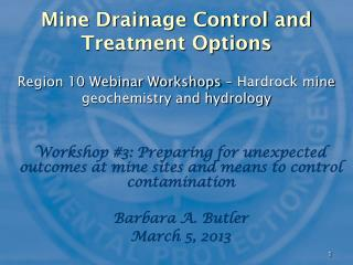 Workshop #3: Preparing for unexpected outcomes at mine sites and means to control contamination