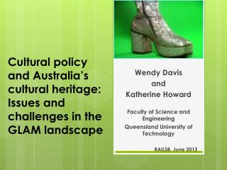 Cultural policy and Australia's cultural heritage: Issues and challenges in the GLAM landscape