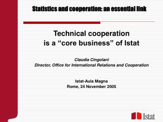 Statistics and cooperation: an essential link