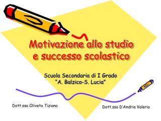 Motivazione allo studio e successo scolastico